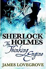 Sherlock Holmes: The Thinking Engine Kindle Edition