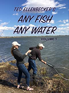 Ted Ellenbecker's Any Fish Any Water Volume 1