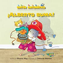 ¡Alberto suma! (Albert Adds Up!): Adición/Substracción (Adding/Taking Away) (Ratón Matemático (Mouse Math ®)) (Spanish Edition)