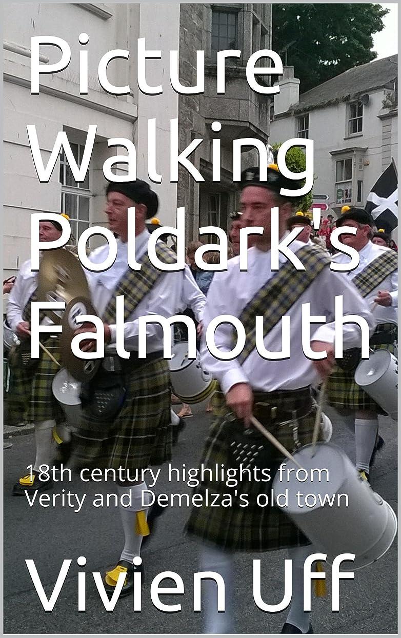 選択する創造懲戒Picture Walking Poldark's Falmouth: 18th century highlights from Verity and Demelza's old town (Walk the Talk e-guides Book 6) (English Edition)