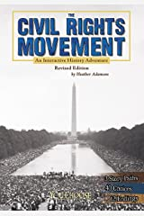The Civil Rights Movement: An Interactive History Adventure (You Choose: History) Kindle Edition