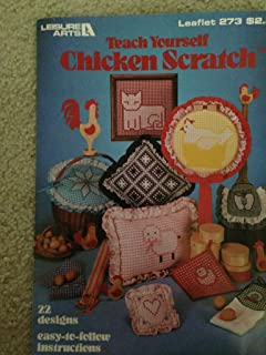 Teach Yourself Chicken Scratch (22 Designs Easy To Follow Instructions, Leisure Arts)