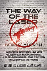 The Way of the Laser: Future Crime Stories Kindle Edition