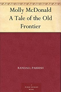 Molly McDonald A Tale of the Old Frontier