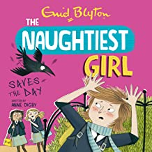 The Naughtiest Girl Saves The Day: The Naughtiest Girl, Book 7