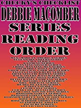 DEBBIE MACOMBER: SERIES READING ORDER: CHUCKYS CHECKLIST [Men: Made In America Series Legendary Lovers Series Navy Series Wyoming Series Manning Sister ... Orchard Valley] (CHUCKY'S CHECKLIST Book 2)