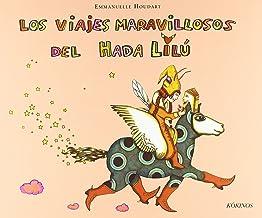 Los viajes maravillosos del hada Lilú: Les voyages mervelleux de Lilou la fée