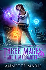 Three Mages and a Margarita (The Guild Codex: Spellbound Book 1) Kindle Edition