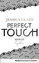 Perfect Touch - Ergeben: Roman (Billionaires and Bridesmaids 3) (German Edition)