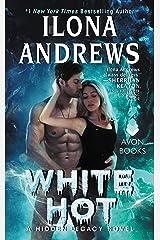 White Hot: A Hidden Legacy Novel Kindle Edition