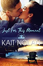 Just For This Moment: A Small Town Southern Romance (Wishful Romance Book 4)
