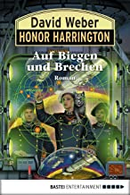 Honor Harrington: Auf Biegen und Brechen: Bd. 18. Roman (German Edition)