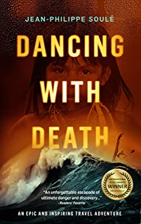 DANCING WITH DEATH: An Epic and Inspiring Travel Adventure