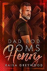Henry (Dad Bod Doms Book 2) Kindle Edition