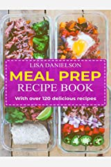 MEAL PREP RECIPE BOOK: With over 120 delicious recipes Kindle Edition
