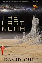 The Last Noah: In space, nobody is watching your reality… or are they?