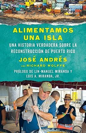 Alimentamos una isla: Una historia verdadera sobre la reconstrucción de Puerto Rico (Spanish Edition
