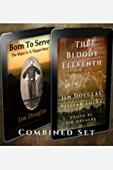 Born To Serve and The Bloody Eleventh Combined Set Kindle Edition