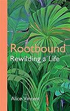 Rootbound: Rewilding a Life (English Edition)
