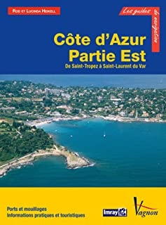 Côte d'Azur - Partie Est, de Saint-Tropez à Saint-Laurent du Var (Les guides de la navigation IMRAY) (French Edition)