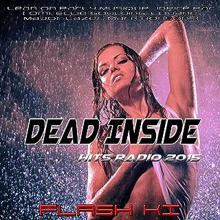 Dead Inside Hits Radio 2015 (Lean on Party Musique: Inpiré Par (Omi, Ellie Goulding, Louane, Major Lazer, Mark Ronson...))