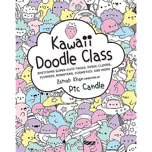 032a1940904 Kawaii Doodle Class: Sketching Super-Cute Tacos, Sushi, Clouds, Flowers,