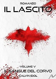 Il Lascito V: Il Sangue del Corvo (Italian Edition)