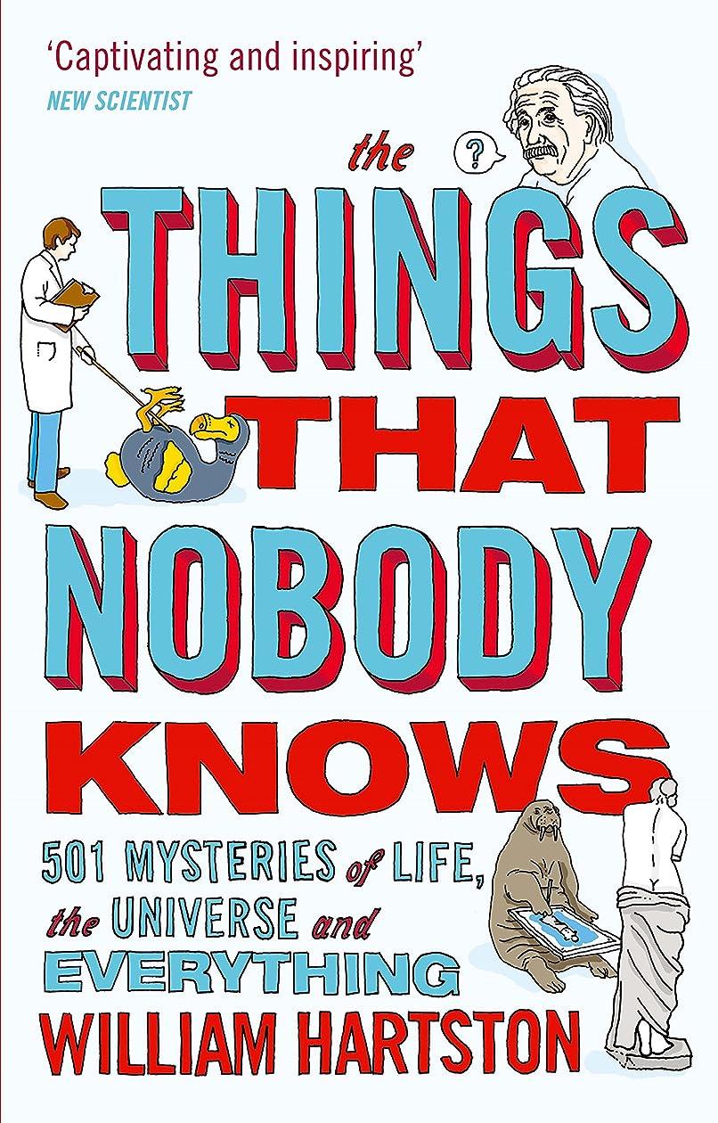 コミュニケーション浸食製油所The Things that Nobody Knows: 501 Mysteries of Life, the Universe and Everything (English Edition)