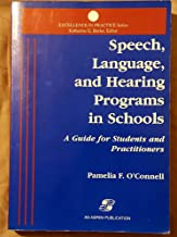 Speech, Language, and Hearing Programs in Schools: A Guide for Students and Practitioners