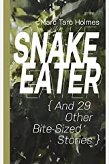 Snake Eater and 29 Other Bite-Sized Stories Kindle Edition