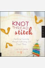Knot Thread Stitch: Exploring Creativity through Embroidery and Mixed Media Paperback
