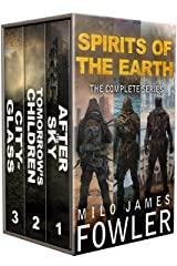 Spirits of the Earth: The Complete Series: (A Post-Apocalyptic Series Box Set: Books 1-3) Kindle Edition