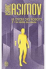 Le cycle des robots (Tome 2) - Un défilé de robots Format Kindle