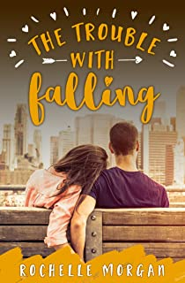 The Trouble with Falling (Trouble Series Book 4)
