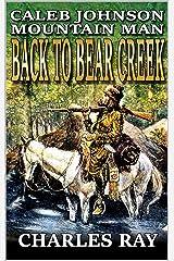 Caleb Johnson: Mountain Man: Back To Bear Creek: A Frontier Western Adventure (A Mountain Life Western Adventure Book 1) Kindle Edition