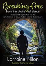 Breaking Free from the Chains of Silence: A respectful exploration into the ramifications of abuse hidden behind closed doors