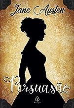 Persuasão (Clássicos da literatura mundial)