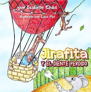 Jirafita y el Diente Perdido: Cuento Para Niños 4-8 Años, Libros Ilustrados Para Dormir, Libro Preescolar, Сuentos Infanti...