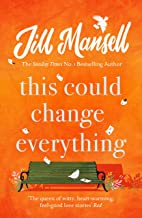 This Could Change Everything: The uplifting romantic comedy you won't be able to put down (English Edition)