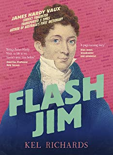 Flash Jim: The astonishing story of the convict fraudster who wrote Australia's first dictionary