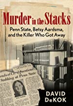 Murder in the Stacks: Penn State, Betsy Aardsma, and the Killer Who Got Away