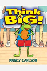 Think Big! (Nancy Carlson Picture Books) Kindle Edition