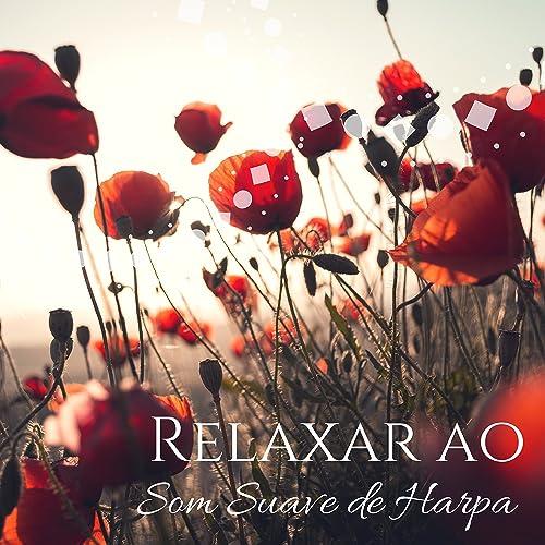Relaxar ao Som Suave de Harpa - Música Romántica Relajante Suave Lenta para Estar o Dormir