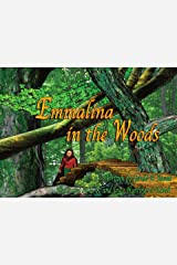 Emmalina in the Woods Kindle Edition