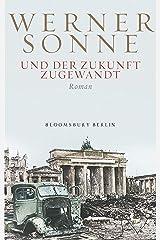 Und der Zukunft zugewandt (German Edition) Kindle Edition