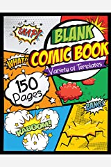 """Blank Comic Book: Draw Your Own Comics - 150 Pages of Fun and Unique Templates - A Large 8.5"""" x 11"""" Notebook and Sketchbook for Kids and Adults to Unleash Creativity Paperback"""