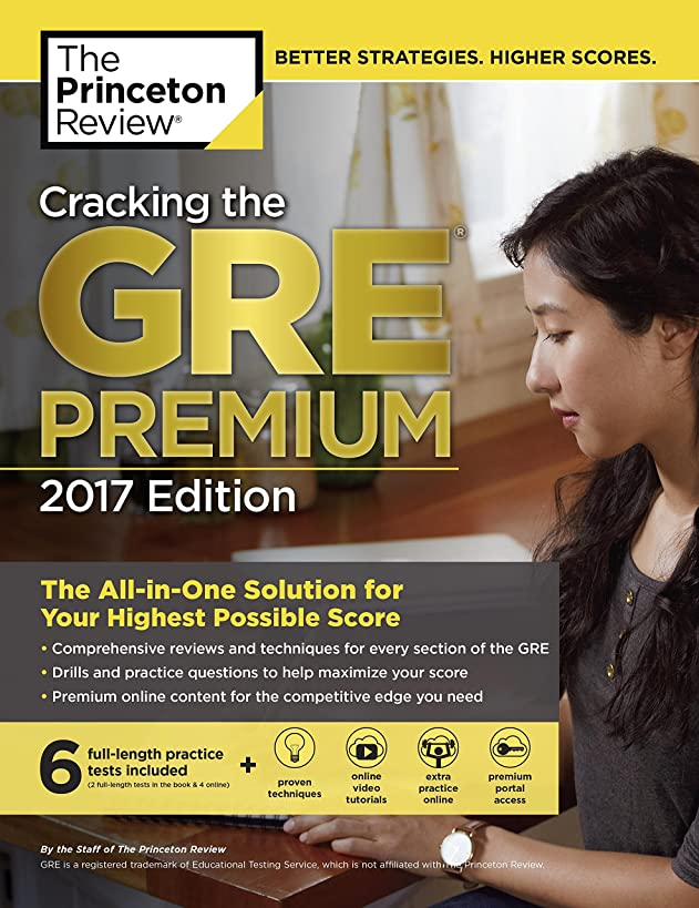 Cracking the GRE Premium Edition with 6 Practice Tests, 2017 (Graduate School Test Preparation)