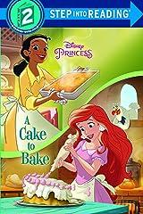 A Cake to Bake (Disney Princess) (Step into Reading) Library Binding