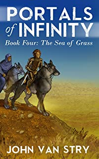 Portals of Infinity: Book Four: The Sea of Grass