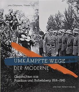 Umkämpfte Wege der Moderne: Geschichten aus Potsdam und Bab